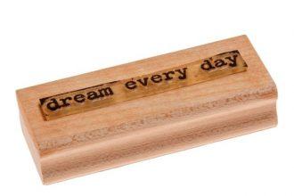 חותמת עץ וגומי dream every day